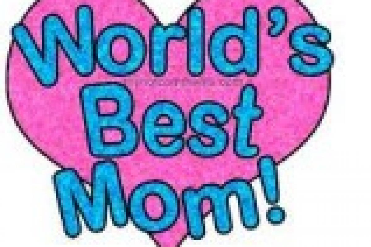 Είμαι η καλύτερη μαμά στον κόσμο!
