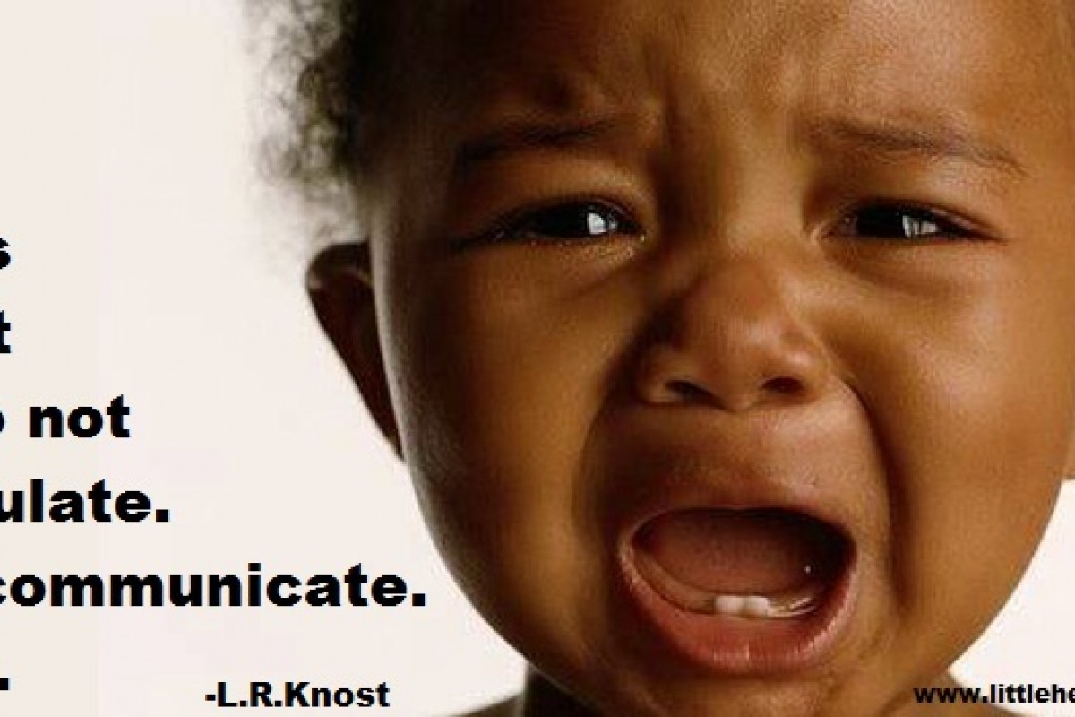 Τα μωρά δεν προσπαθούν να χειριστούν, προσπαθούν να επικοινωνήσουν!
